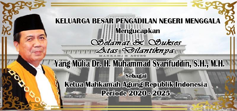 Keluarga Besar Pengadilan Negeri Menggala Mengucapkan Selamat dan Sukses Atas Dilantiknya Yang Mulia Dr. H. M. Syarifuddin, SH., MH. Sebagai Ketua Mahkamah Agung RI Periode 2020-2025